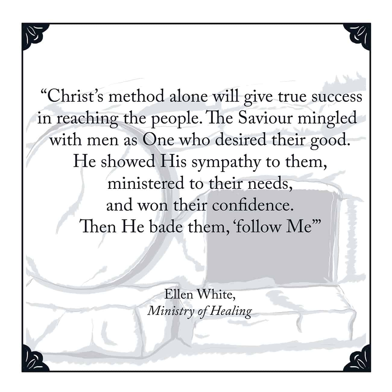 Ellen White, Ministry of Healing, p. 73